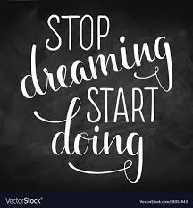 Stop Dreaming Quotes