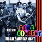 Big Fat Saturday Night: The Best of Gene Vincent