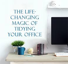 tidy office. The Life Changing Magic Of Tidying Up Your Office Tidy
