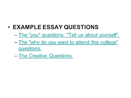 writing a successful personal statement college essay ppt example essay questions the you questions tell us about yourself the you questions