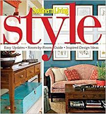Southern Living Style: Easy Updates * Room-by-Room Guide * Inspired ...