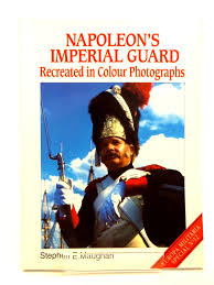 Napoleon S Imperial Guard Recreated In Colour Photographs Written