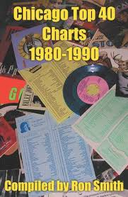 Chicago Top 40 Charts 1980 1990 Ronald Smith 9780595226269