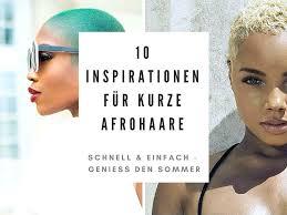 Inspirationen F R Kurzhaarfrisuren 10 Styles F R Afrohaare