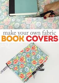 how to make diy fabric book covers great for special gifts and for protecting books from wear