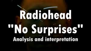 radiohead s no surprises interpretation analysis video  radiohead s no surprises interpretation analysis video essay