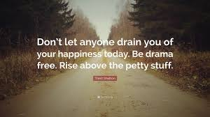 "Quote For Today About Happiness Trent Shelton Quote ""Don't let anyone drain you of your happiness 70"