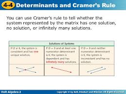 4 you can use cramer s rule to tell whether the system represented by the matrix has one solution no solution or infinitely many solutions