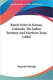 Buy Ranch Notes in Kansas, Colorado, the Indian Territory and No ...