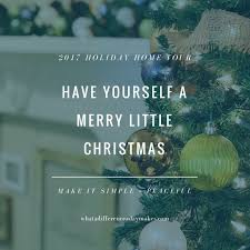 Have Yourself a Merry Little Christmas | Making it Simple + Peaceful
