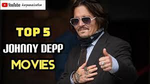 Top 5 Johnny depp movies