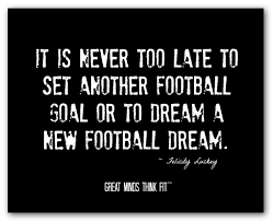 Football Dream Quotes Best of Football Quotes For Inspiration Motivation And Success