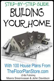 get ations step by step guide building your home with 100 house plans from the floor plan