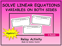 solve linear equations with variables on both sides relay activity by debbiesalgebraactivities teaching resources tes