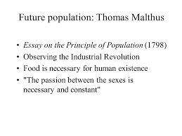 class a population ii future predictions malthus vs boserup  3 future population thomas malthus essay