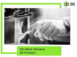 Ten Best Chinese <b>3D Printers</b> | <b>3D Print</b> Expo
