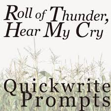 created for learning roll of thunder hear my cry quickwrite roll of thunder hear my cry quickwrite writing prompts