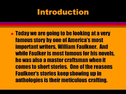william faulkner most famous works introduction to faulkner ppt video online download