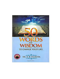 50 Words Of Wisdom To Change Your Life By Dr D K Olukoya