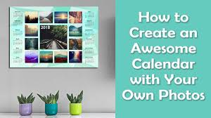 How To Create An Awesome Calendar With Your Own Photos For 2018 ...