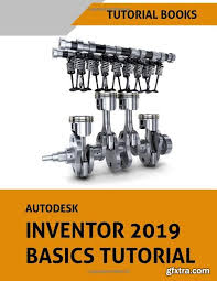autodesk inventor 2019 basics tutorial by tutorial books english 6 july 2018 isbn 1722452285 224 pages pdf 14 99 mb