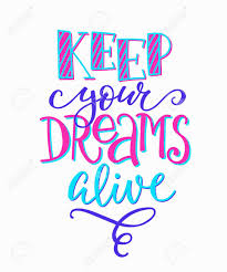 Keep Your Dreams Alive Quote Best of Keep Your Dreams Alive Quote Lettering Calligraphy Inspiration