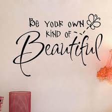 Beautiful Girl Quotes Best Sell On Ebay Be Your Own Kind Of Beautiful Beauty Girl Quotes