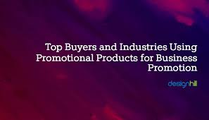 Top Promotional Top Buyers And Industries Using Promotional Products For