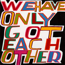BOB AND ROBERTA SMITH | WE HAVE ONLY GOT EACH OTHER | Contemporary Art Day  Sale2020 | Sotheby's