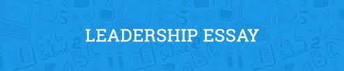 leadership essay com leadership essay
