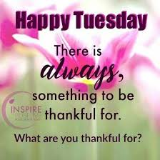 Good Morning Thankful Quotes Best of Thankful Tuesday Good Morning Tuesday Tuesday Quotes Good Morning