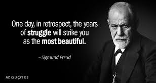 Freud Quotes Fascinating Sigmund Freud Quote One Day In Retrospect The Years Of Struggle