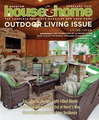 Designer Furniture Exchange Houston Houston House Home Magazine February 2019 Issue By Houston