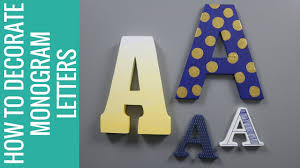 How to <b>Decorate</b> Monogram <b>Letters</b> - YouTube