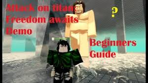 Freedom awaits demo to be the coolest roblox game of 2020. Attack On Titan Freedom Awaits Demo Beginners Guide Youtube