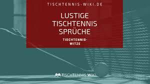 Lustige Tischtennis Sprüche Witze Tischtennis Wiki Besuchen