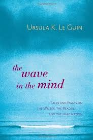 the wave in the mind talks essays on the writer the reader  13650