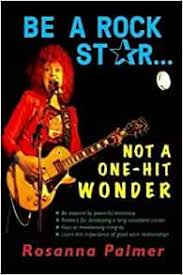 Be a Rock Star, Not a One-Hit Wonder: Rosanna Palmer: 9781291808865:  Amazon.com: Books