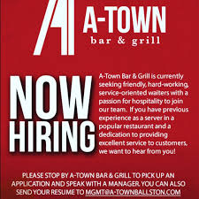 Jobs Hiring Without Resume ATown Bar Grill is now hiring servers Please stop by ATown 98