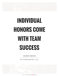 Team Success Quotes Unique Individual Honors Come With Team Success Picture Quotes