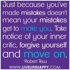 Quotes About Forgiving Yourself Extraordinary Quotes Forgive Yourself For Mistakes Quotesgram Quotes About