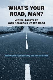 what s your road man critical essays on jack kerouac s on the  cover of book