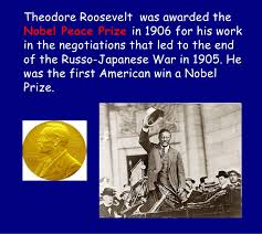 Image result for 1906, Theodore Roosevelt became the first American to win a Nobel Prize.