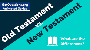Old Testament Vs New Testament What Are The Differences
