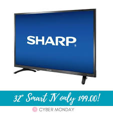 Best Buy also has this 32\u2033 Sharp Smart TV on Sale for just $99.00! This is during the Cyber Monday Sales \u2013 Remember you need to LOG IN see Black Friday Deals \u0026 2018
