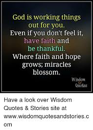 Have Faith In God Quotes New God Is Working Things Out For You Even If You Don't Feel It Have