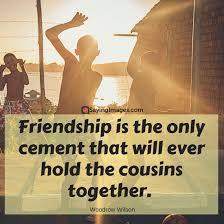Cousin Love Quotes Unique Top 48 Cousin Quotes Sayings SayingImages