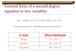 general form of a second degree equation in two variables use the discriminant b 2