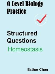What Is Homeostasis In Biology O Level Biology Practice For Structured Questions
