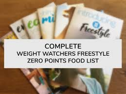 Weight Watchers Point Value Chart Complete Weight Watchers Freestyle Zero Points Food List